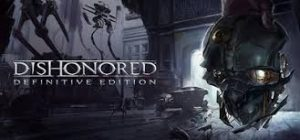 Dishonored Definitive Edition Gog crack