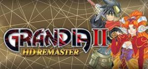 Grandia ii Hd Remaster Plaza  crack