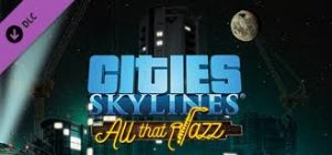 Cities Skylines Jazz Crack